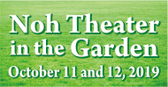 Noh Theater in the Garden - October 11 and 12, 2019